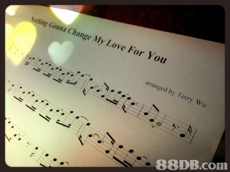 othing Gonn a Change My Love For You arranged by Terry Wu,music,text,sheet music,font,