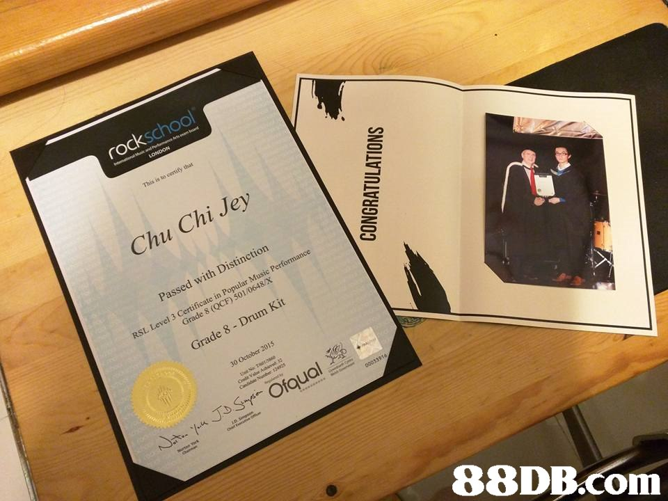 rockschool This is to centify that Chu Chi Jey Passed with Distinction Grade 8 (QCF) 501/0648/X Grade 8 - Drum Kit