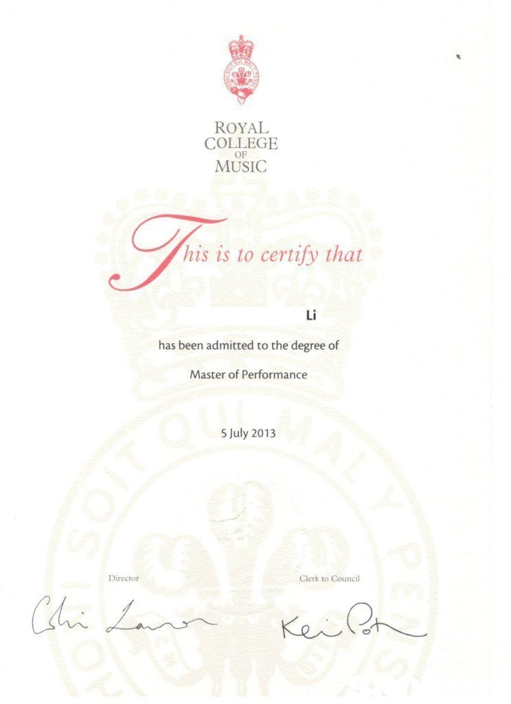 ROYAL COLLEGE OF MUSIC his is to certify that Li has been admitted to the degree of Master of Performance 5 July 2013 Director Clerk to Council  text,font
