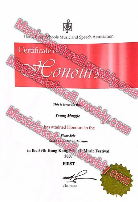Musiclassforal gchools Music and Speech Association Certificate usiclassf orall.weebly.com This is to certif Yeung Maggie Mu siclassf has attained Honours in the Piano Solo orall.weebly co Julius Harrison in the 59th Hong Kong0 Music Festival 2007 FIRST Chairman  text