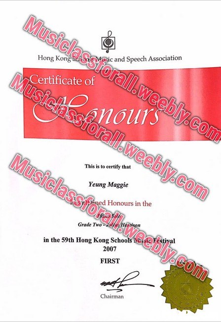 Musiclassfor Maic and Speech Association all Hong KongO Certificate of nours forall.weebly.co This is to certify that Musiclass Yeung Maggie ed Honours in the foral.w in the 59th Hong Kong Schools IVasic Festiyal 2007 eebly.com, Grade Two FIRST Chairman  text