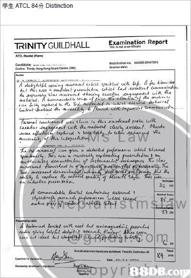 學生ATCL 84分Distinction TRINITY GUILDHALL Examination Report ATCL Renitsl Piana Candidate Cretres Tinty Nong Keng Muse Cente RegiutrationBG 00C20 03407015 Seasion date ke 2C no Overall atairment bandsae in Ilov Pass 60 Dniincton Be 84 n 88DB.coy  text