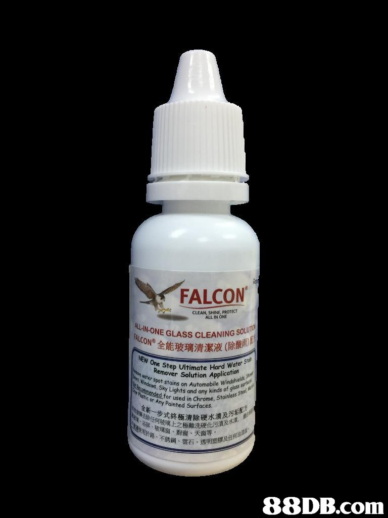FALCON CLEAN, SHINE, PROTECT ALL IN ONE N-ONE GLASS CLEANING SO FALCON ON®全能玻璃清潔液( 除酸雨 NEW One Step e timate Hard Water osover Solution Application inen spot stains on Automobile Winads Sky Lights and any kinasoinless s for used in Chrome, 5t0 r Any Painted Surfaces. 極清除硬水及污垢, 廚窗、天窗等 、雲石、透明塑膠及任何 全新一步式 譴 上之極難洗硬化污漬及水流   product,product,liquid