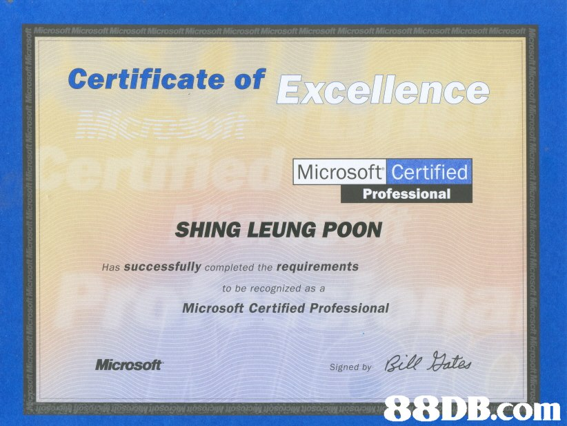 Microsof t Microsoft Microsoft Microsoft Micro t Microsoft Microsoft Microsoft Mic oft Mic Mic Certificate of Excellence Microsoft Certified Professional SHING LEUNG POON Has successfully completed the requirements to be recognized as a Microsoft Certified Professional Microsoft Rile Late siuned oy   text,font,line,product,