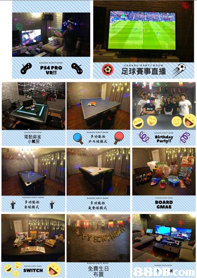 XANADU PARTY ROOM PS4 PRO VR!! 足球賽事直播 電動麻雀 小K房 多功能 乒乓球模式 Birthda Party! 多功能抬 桌球模式 多功能柏 氣墊球模式 BOARD СМАЕ 免費生日 布置 SWITCH  advertising,