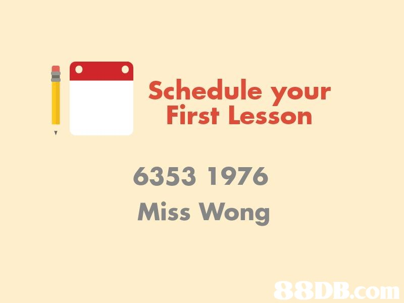 Schedule your First Lesson 6353 1 976 Miss Won,text,yellow,font,product,line