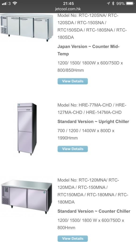 21:45 jetcool.com.hk #81 3令 * 99% ■ Model No: RTC-120SNA/ RTC 120SDA/ RTC-150SNA/ RTC150SDA RTC-180SNA/ RTC 180SDA Japan Version Counter Mid- Temp 1200/ 1500/ 1800W x 600/750D x 800/850Hmm View Details Model No: HRE-77MA-CHD HRE- 127MA-CHD HRE-147MA-CHD Standard Version Upright Chiller 700 1200 1400W x 800D x 1990Hmm View Details Model No: RTC-120MNA/ RTC- 120MDA/ RTC-150MNA/ RTC150MDA/ RTC-180MNA/ RTC 180MDA Standard Version Counter Chiller 1200/ 1500/ 1800 W x 600/750Dx 800Hmm View Details  product,product,area,line,