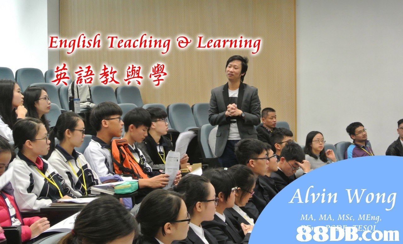 English Teaching Learning (英語教與學 Alvin Wong MA, MA, MSc, MEng, 88DB Com  presentation,seminar,education,academic conference,public speaking
