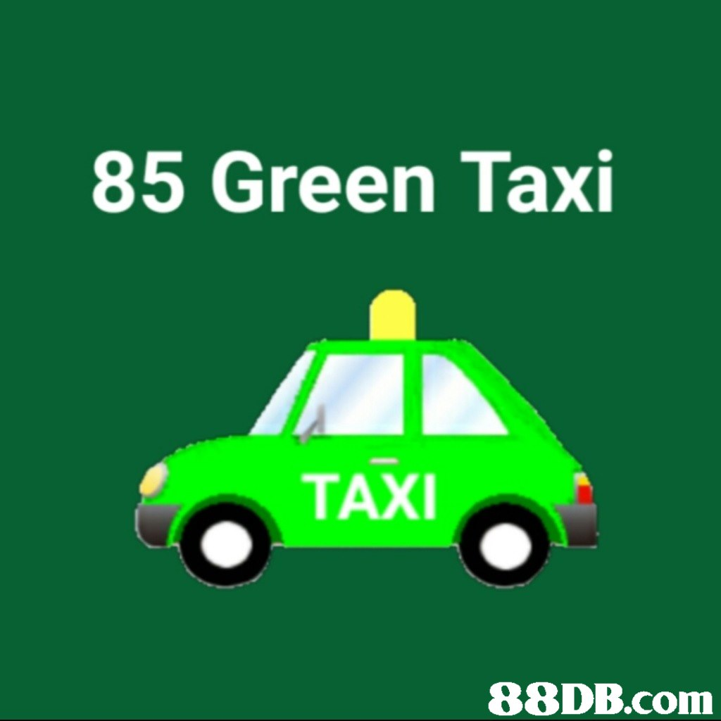 85 Green Taxi TAXI   green,motor vehicle,text,vehicle,product