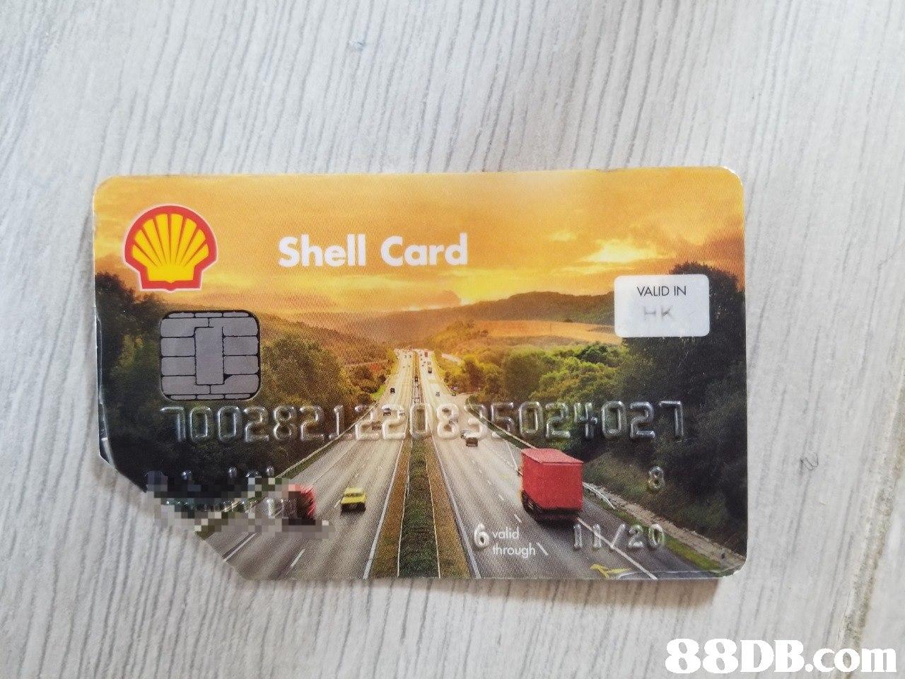 Shell Card VALID IN 7002821 valid through\ 88DB.com