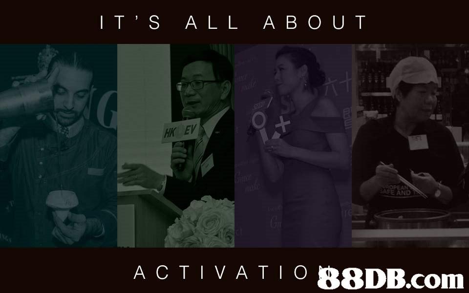 IT'S A LL A BO U T HK EV AND ACTIVATIO 88DB.com  text