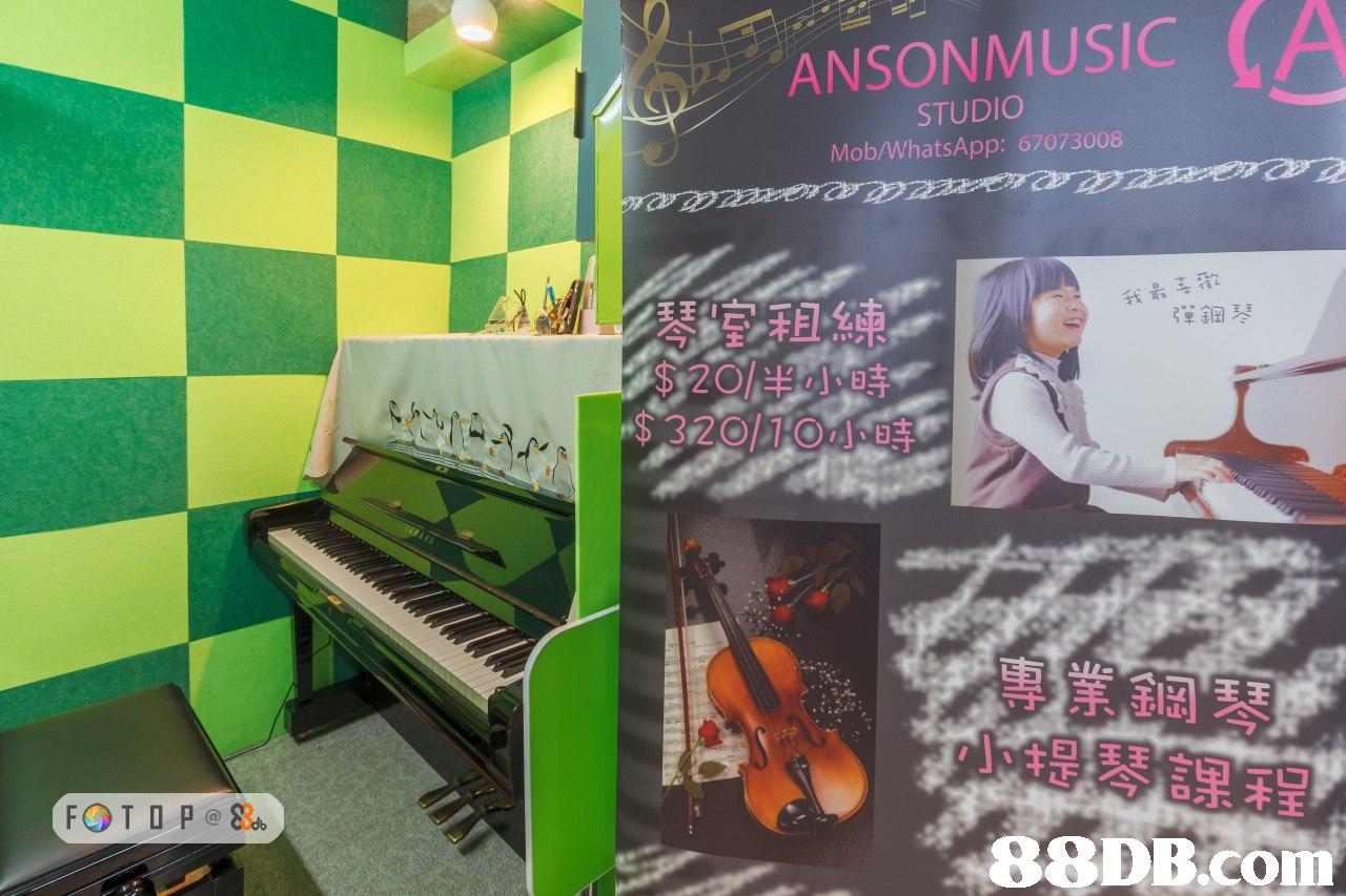 ANSONMUSİC (A STUDIO Mob/WhatsApp: 67073008 我最喜歡 彈鋼 $ 2O/半小時 $320/10小時 小提琴課程 88DB.com  piano