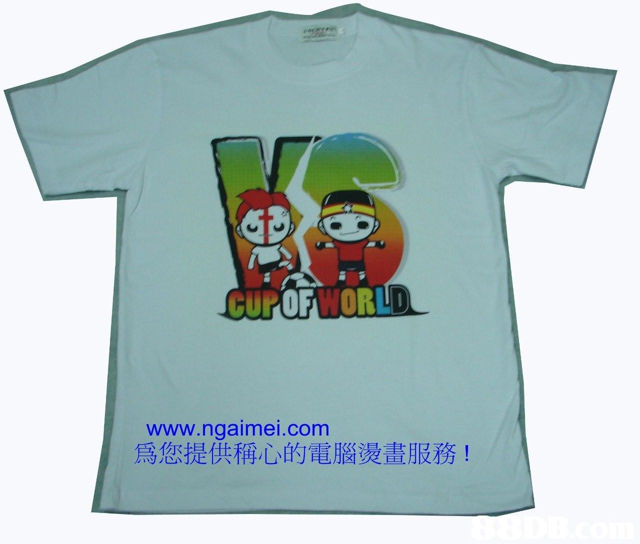 CUPOFWORL www.ngaimei.com 爲您提供稱心的電腦燙畫服務!  t shirt,clothing,sleeve,yellow,text