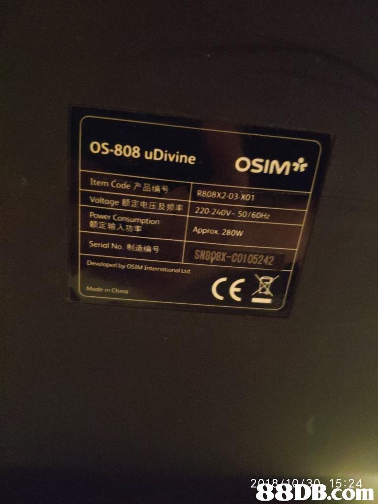 oS-808 uDivine OSIM Item Code产品编号 R808X2-03-X01 Voltage额定电压及频率 Power 额定输入功率 | 220-240V-50/60Hz Approx. 280W SN8pex-C0105242 Serial No,制造编号 1 Developed by OSIM International Ltd Mode in China KaDB.eoin 15:24 com 2  electronics,multimedia,technology,electronic device,