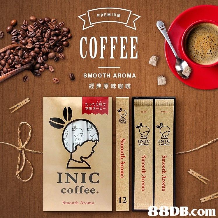 PREMIUM . COFFEE 龜 SMOOTH AROMA 經典原味咖啡 たった5秒で 本格コーヒー INICINIC coffee coffee. INIC coffee. 12 Smooth Aroma  NI off Smooth Aroma Smooth Aroma  font,cup,brand,