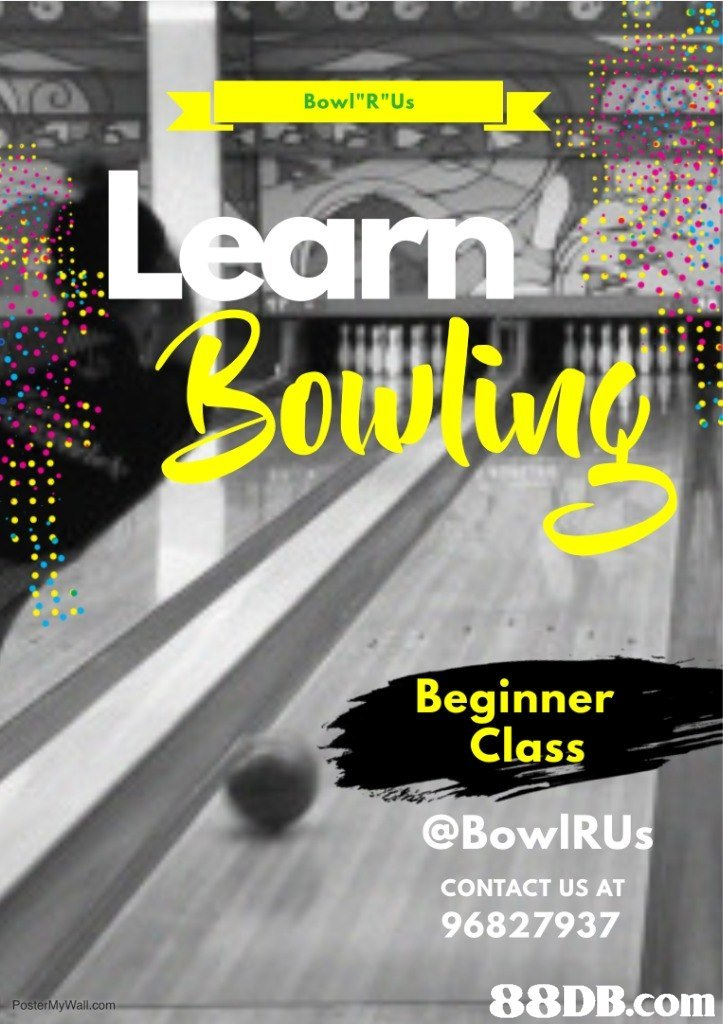 "Bowl""R""Us owlut Beginner Class @BowIRUs CONTACT US AT 96827937  PosterMyWall.  text,advertising,font,graphic design,"