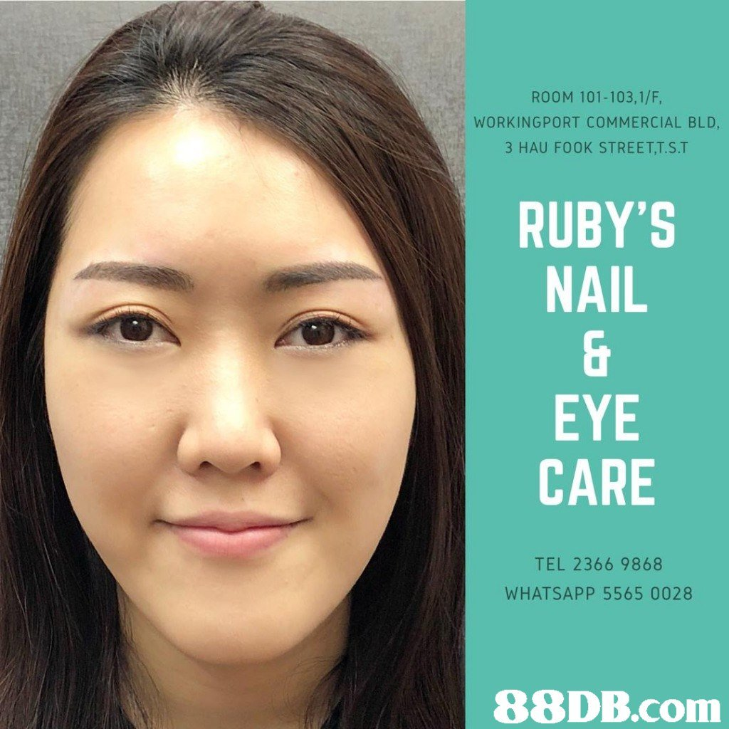 ROOM 101-103,1/F, WORKINGPORT COMMERCIAL BLD, 3 HAU FO0K STREETT.S.T RUBY'S NAIL EYE CARE TEL 2366 9868 WHATSAPP 5565 0028   eyebrow,face,nose,cheek,skin