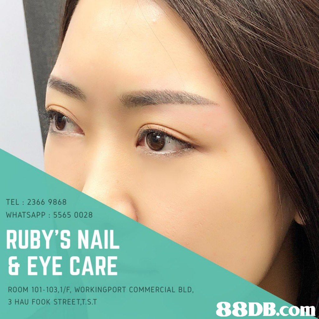 TEL 2366 9868 WHATSAPP 5565 0028 RUBY'S NAIL & EYE CARE ROOM 101-103,1/F, WORKINGPORT COMMERCIAL BLD, 3 HAU FOOK STREET, T.S.T   eyebrow,nose,skin,chin,eyelash