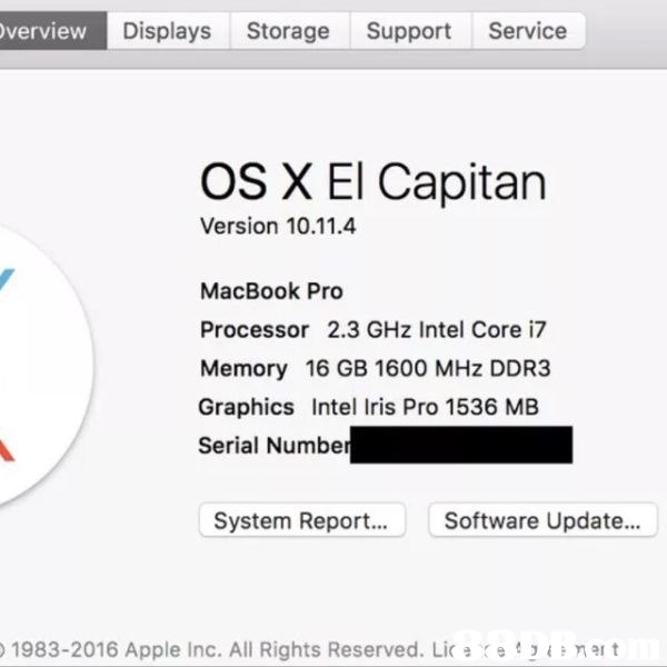 verview Displays Storage Support Service OS X El Capitan Version 10.11.4 MacBook Pro Processor 2.3 GHz Intel Core i7 Memory 16 GB 1600 MHz DDR3 Graphics Intel Iris Pro 1536 MB Serial Numbe System Report. Software Update... 1983-2016 Apple Inc. All Rights Reserved. Lir e r t  text,font,product,web page,line