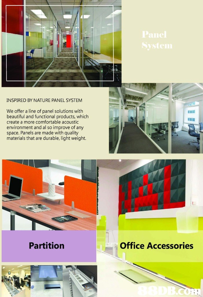 INSPIRED BY NATURE PANEL SYSTEM We offer a line of panel solutions with beautiful and functional products, which create a more comfortable acoustic environment and al so improve of any space. Panels are made with quality materials that are durable, light weight. 1 Partition Office Accessories  product,
