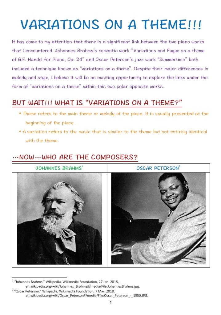 "VARIATIONS ON A THEME!!! It has come to my attention that there is a significant link between the two piano works that I encountered. Johannes Brahms's romantic work ""Variations and Fugue on a theme of G.F. Handel for Piano, Op. 24"" and Oscar Peterson's jazz work ""Summertime"" both included a technique known as ""variations on a theme"". Despite their major differences in melody and style, I believe it will be an exciting opportunity to explore the links under the form of ""variations on a theme"" within this two polar opposite works. BUT WAIT!!! WHAT IS ""VARIATIONS ON A THEME?"" Theme refers to the main theme or melody of the piece. It is usually presented at the beginning of the piece. . A variation refers to the music that is similar to the theme but not entirely identical with the theme. NOw..WHO ARE THE COMPOSERS? JOHANNES BRAHMS OSCAR PETERSON ""Johannes Brahms."" Wikipedia, Wikimedia Foundation, 27 Jan. 2018, en.wikipedia.org/w text,human behavior,poster,font,jaw"