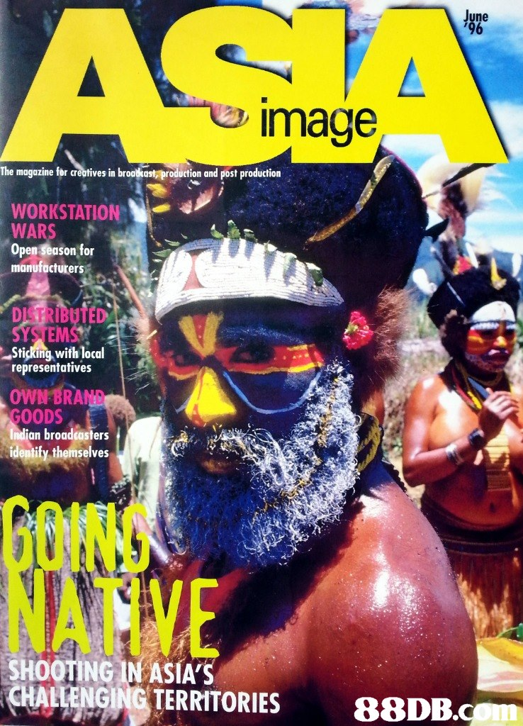 ne image The magazine for creatives in brokast production and post production WORKSTATION WARS Open season tor monufacturers DISTRIBUTED EM SYSTS Sticking with local representatives OWN BRAND GOODS an broadcasters identity themselves OING ATIVE SHOOTING IN ASIA'S GING TERRITORIES 88DB  magazine,advertising,