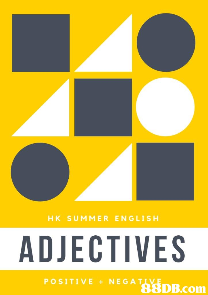 HK SUMMER ENGLISH ADJECTIVES POSITIVE NEGA38DB.com  yellow,text,font,logo,line