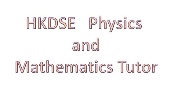 HKDSE Physics and Mathematics Tutor  text,font,product,line,area