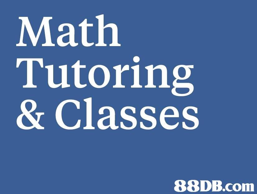 Math Tutoring & Classes   blue,text,font,product,line