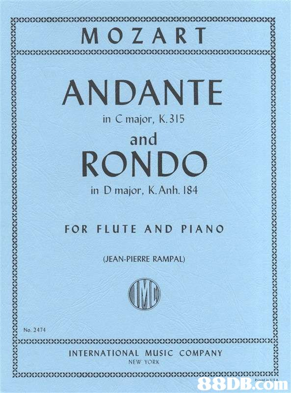 M OZART ANDANTE RONDO in C major, K.315 and in D major, K.Anh. 184 FOR FLUTE AND PIANO (JEAN-PIERRE RAMPAL) No. 2474 INTERNATIONAL MUSIC COMPANY NEW YORK *xxxooocxxxxxoooxxxocexxxx   Text,Font