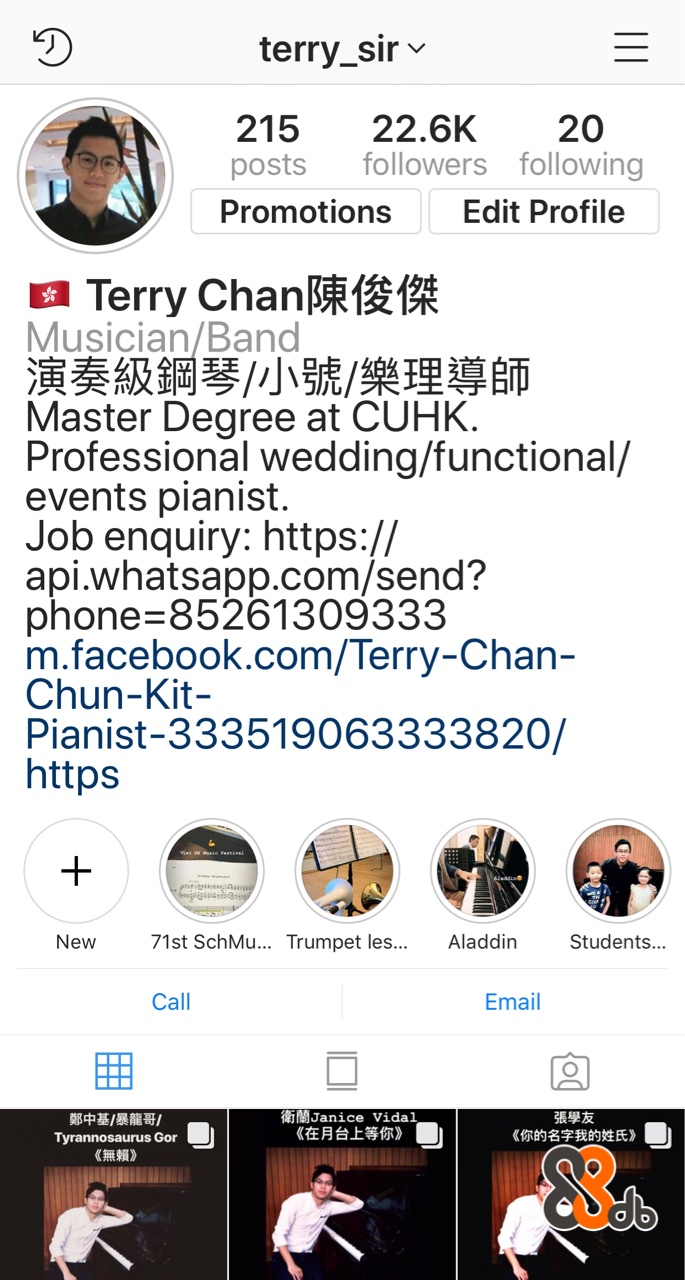 SMC HK 16:42 2 terry_sir' 208 19.4k17 posts followers following PromotionsEdit Profile Terry Chan陳俊傑目演奏級鋼 琴/小號/樂理導師 Musician/Band Master Degree at CUHK Professional wedding/functional/ events pianist. Job enquiry: https:// api.whatsapp.com/send? phone 85261309333 m.facebook.com/ lerry-Chan- Chun-Kit- Pianist-333519063333820/ https New 生命有價 Student exa Nocturne Sight Read.. Call Email db  text