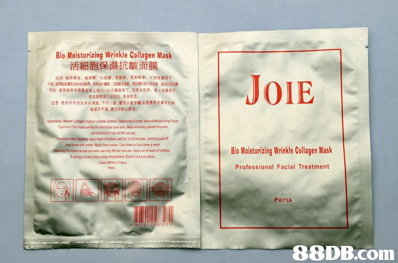 Bio Moisturizing Wrinkle Collagen Mask 活細胞保濕抗皺面膜 成份:海洋膠原,粘多糖,山梨醇,乳酸納,黃菊精華,天然保濕因子 功效能帶給肌膚充升的水份滋潤,淵除幼 紋, a速軟化乾紋,使肌膚回復天然亮澤,適合任何肌膚 用法:潔面後將面膜敷在面上約15-20分鐘後取下,用清水洗凈,塗上面霜即可。 每星期使用三至四次,效果更佳。 注意:祇供作外用及美容用逾,不可口服,避免小童接觸,如發覺對皮膚有任何 敏感及不適,請立即停止使用。 Ingredients: Marine Collagen,Sodium Lactate, Sorbitol, Chamomile Extract, Natural Moisturizing Factor Function:This mask serves to moisturize your skin, delay wrinkles,prevent dryness and improve skin tone. All Skin can use Direction:Afer cleaning,apply mask onto face, wait for 15-20 minutes. Carefully peel off and rinse with water. Apply face cream. Use three or fourtimes a week Warning:For external and cosmetic use only Not for oral use. Keep out of reach of children. If allergy occurs, stop using immediately. Store it in a cool place Good Within 3 Years Paris Bio Moisturizing Wrinkle Collagen Mask Professional Facial Treatment Paris 4 897012 283271   Text,Book,Font,Novel,