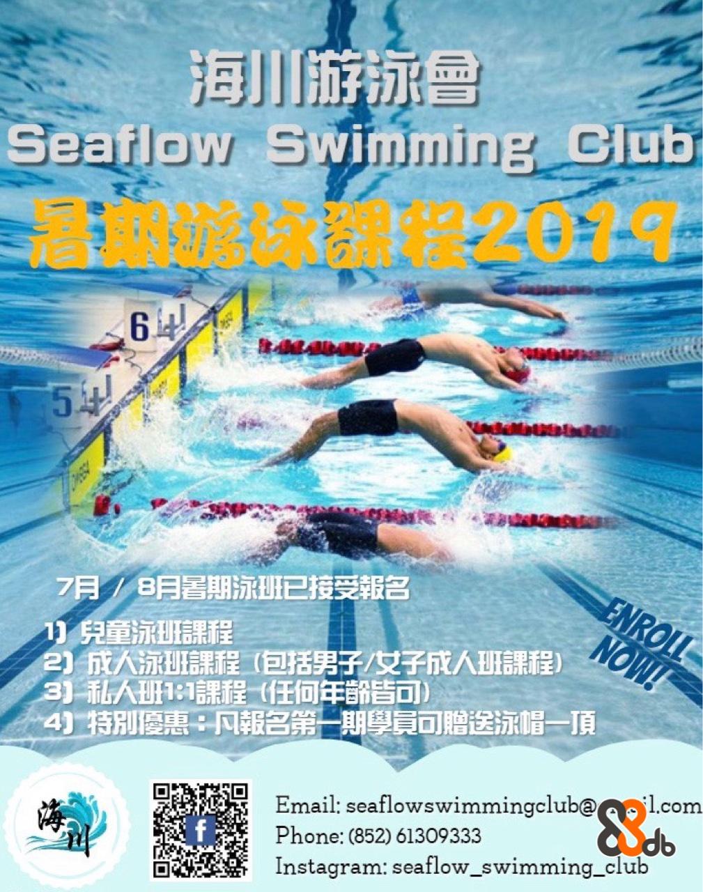 """海111游泳會 Seaflow Swimming Club 2期游泳課程2013 64 7月/ 8月暑期泳班已接受報名 2)成天泳班課程(包括男子/女子成人班課程) 31-私人班1:1課程(任何年齡皆可) 4)""""特別優惠-·-凡報名第一期學員可贈送泳帽一頂 Email: seaflowswimmingclubom Phone: (852) 61309333 Instagram: seaflow_swimming club db  Swimming,Recreation,Swimmer,Leisure centre,Freestyle swimming"""