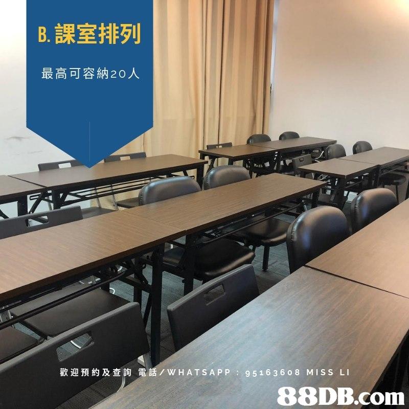 B.課室排列 最高可容納20人 歡迎預約及查詢電話/WHATSAPP : 95163608 MISS LI   Room,Table,Furniture,Metal,