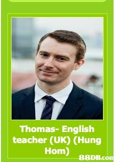 Thomas- English teacher (UK) (Hung Hom)   White-collar worker,Photo caption,Poster,Photography,Smile