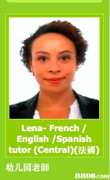 Lena French / English /Spanish tutor (Central)(法國) 幼儿园老師   Face,Poster,Photo caption,Smile