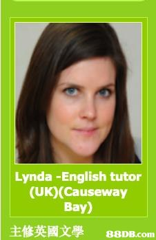 Lynda -English tutor (UK)(Causeway Bay) 主修英國文學   Hair,Face,Skin,Eyebrow,Green