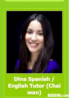 Dina Spanish / English Tutor (Chai wan)   Hair,Face,Smile,Hair coloring,