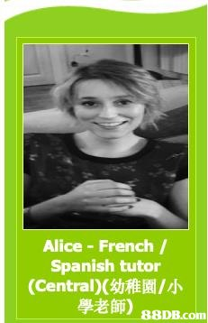 Alice French / Spanish tutor (Central)(幼稚園/小 學老師) |  Text,Photography,Photo caption,Smile