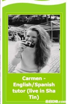 Carmen - English/Spanish tutor (live in Sha Tin)   Text,Picture frame,Photography,Photo caption