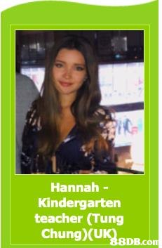 Hannah Kindergarten teacher (Tung Chung)(UK 8DB.com  Text,Poster,Photography,Long hair,