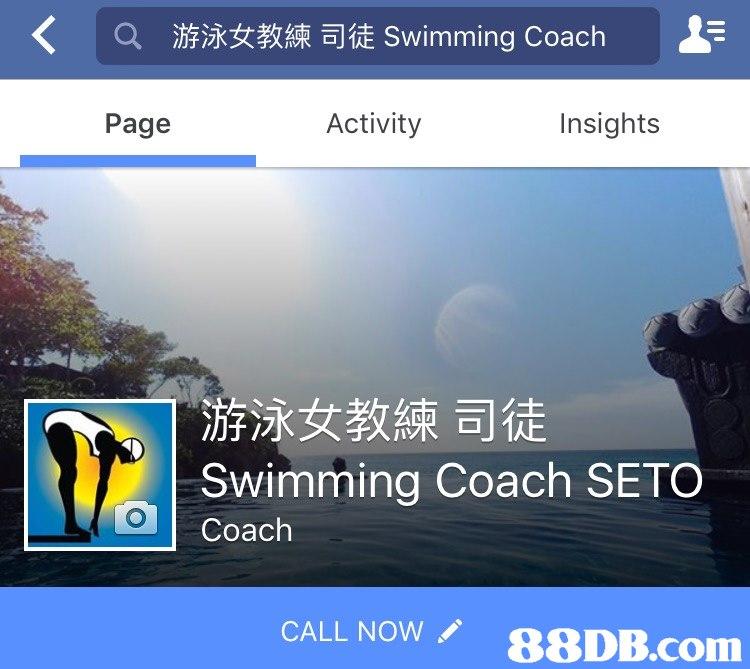 游泳女教練司徒Swimming Coach Insights Activity Page 游泳女教練司徒 Swimming Coach SETO Coach CALL NOWノ   Sky,Font,Technology,Screenshot,Electronic device