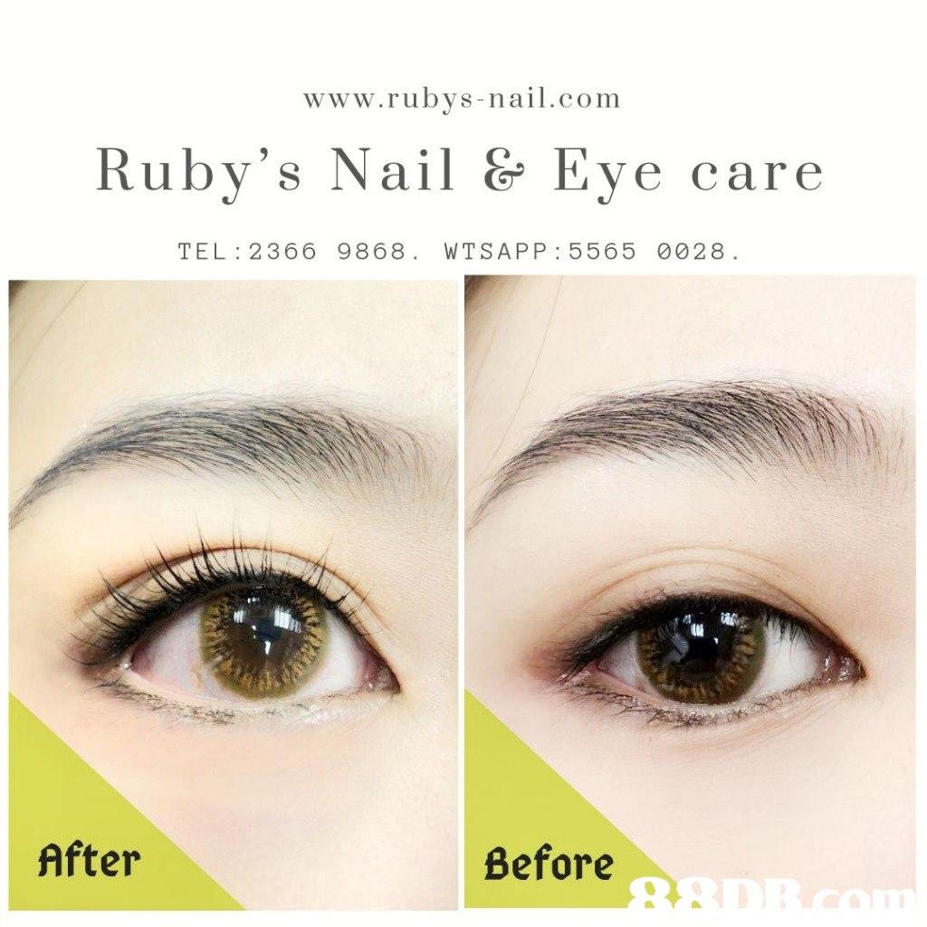 www.rubys-nail.com Ruby's Nail &Eye care TEL: 2 366 9868. WTSAPP 5565 0028 After Before  Eyebrow,Eye,Eyelash,Face,Skin