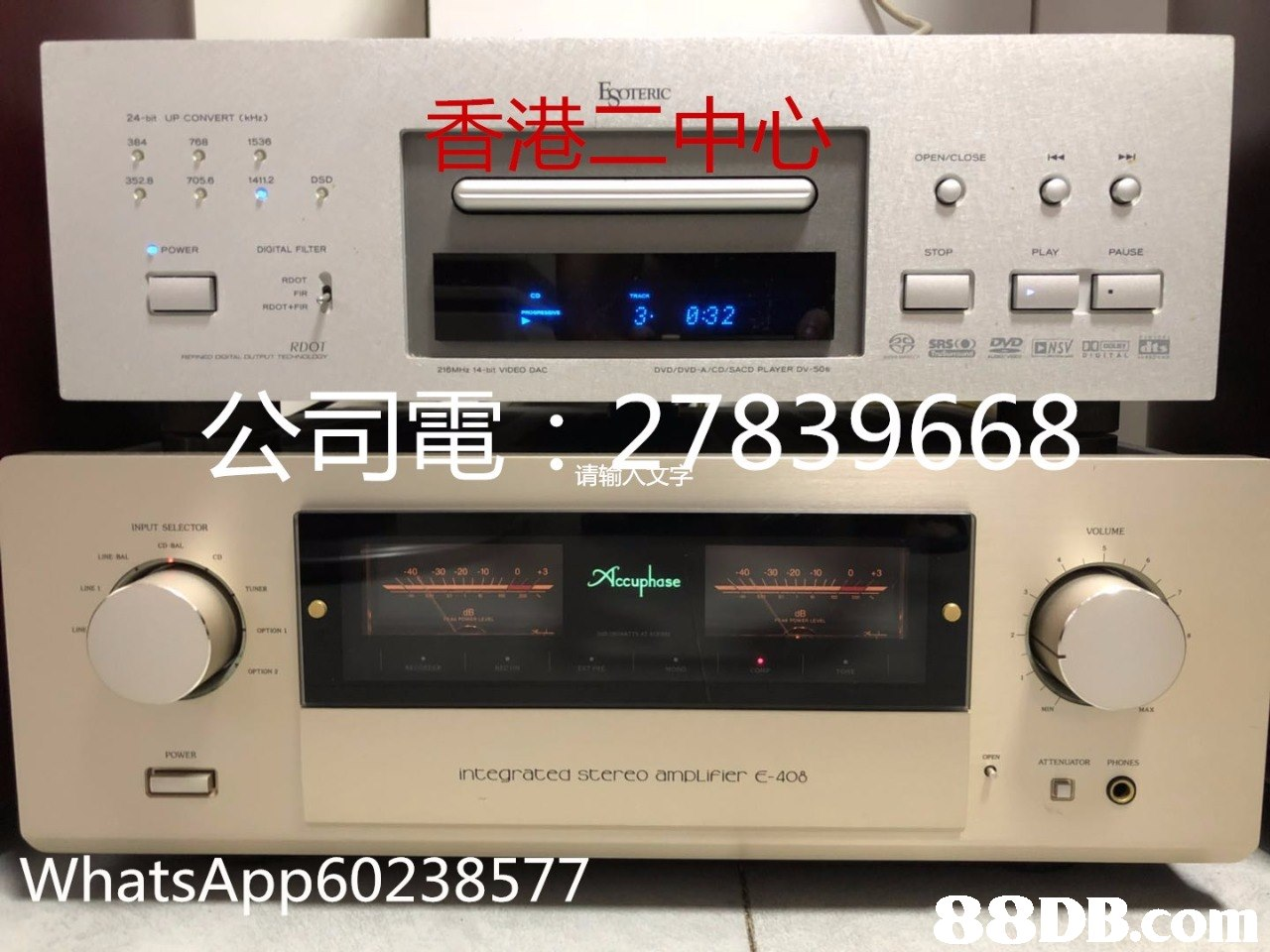ESOTERIC 香港二中心 24-bit UP CONVERT CkH) 536 708 OPEN/CLOSE DSD 705 ฮ 14112 3528 DIOITAL FILTER POWER STOP PLAY PAUSE RDOT 3. 032 RI PLAYER DV 50s 2I0MHa 14-bit VIDEO DAC 子 INPUT SELECTOR VOLUME CD SAL LINE RAL ce Accuphase 0 3 40 30 20 10 LINE OPTION POWER integratea stereo amDLifier -408 WhatsApp60238577  Electronics,Technology,Electronic device,Audio equipment,Audio receiver