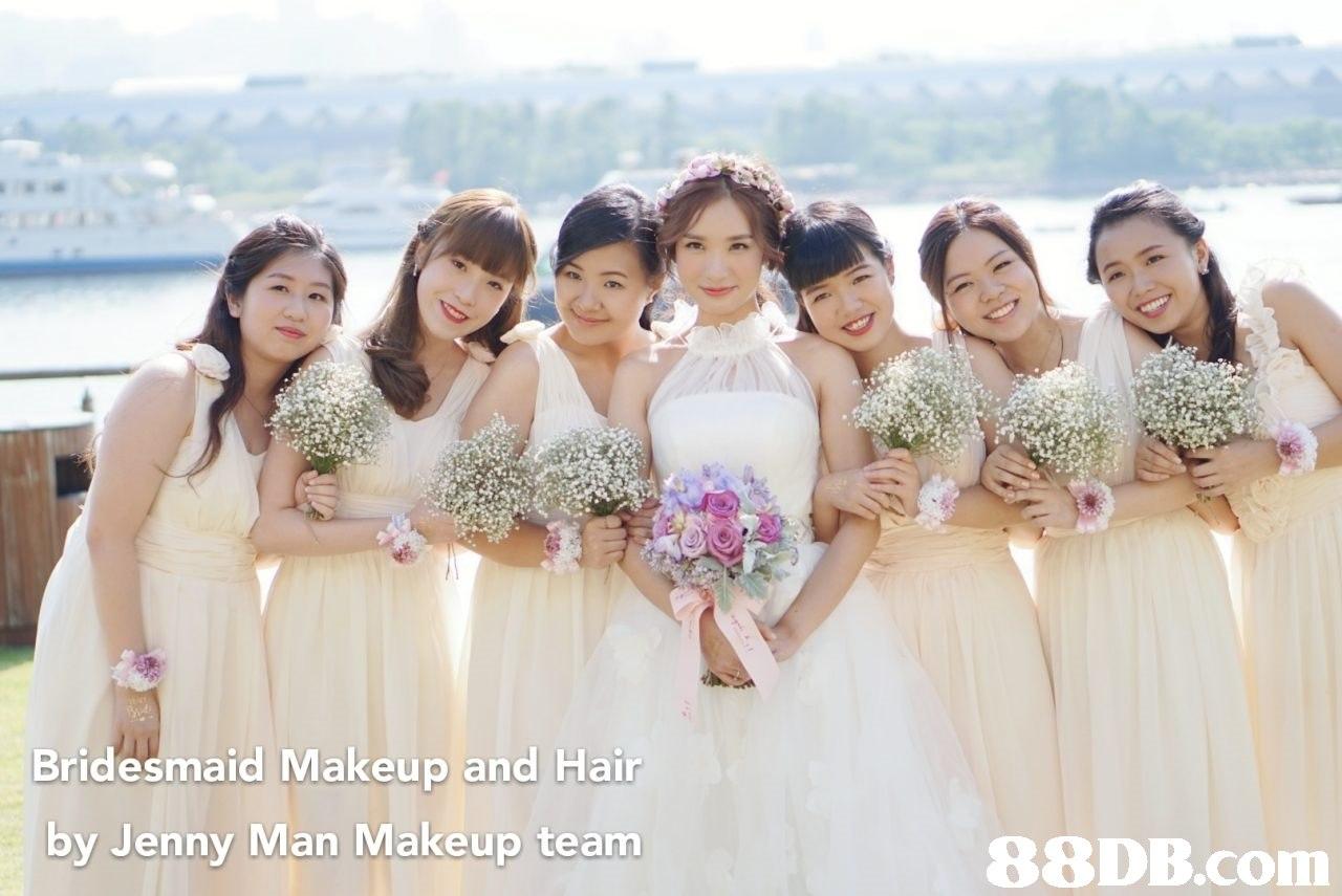 Bridesmaid Makeup and Hair by Jenny Man Makeup team   Bridesmaid,Photograph,Dress,Gown,Bride