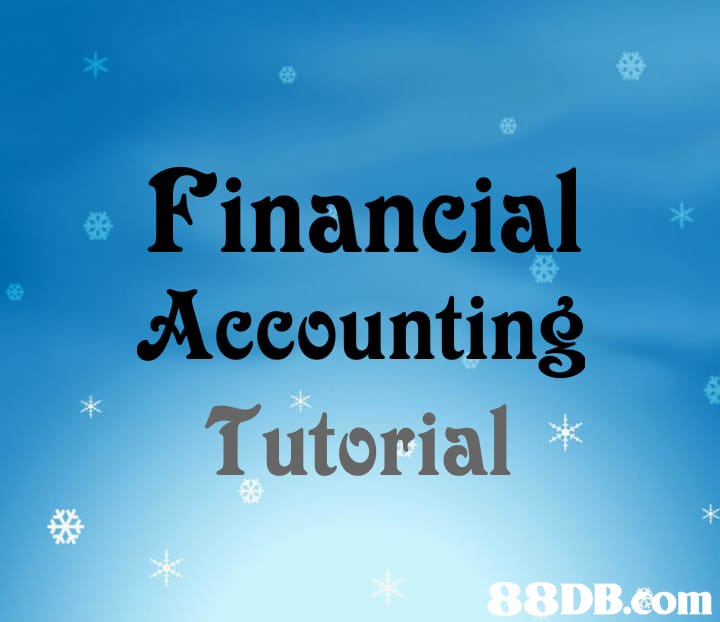 Financial Accounting Tutorial   Sky,Text,Blue,Font,Daytime