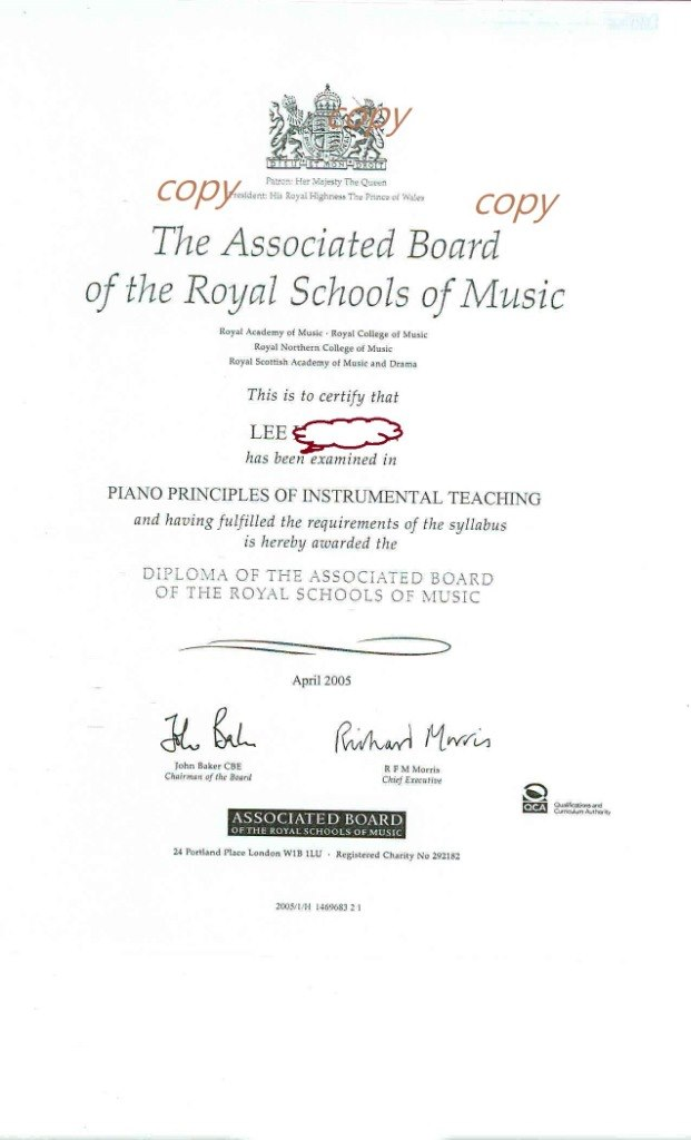Pton: Her Majesty The Que Hia Royal Highess The Prince of Wae copy The Associated Board of the Royal Schools of Music Royal Academy of Music Royal College of Music Rayal Northern College of Music Royal Scottish Academy of Music and Drama This is to certify that LEE has been examined in PIANO PRINCIPLES OF INSTRUMENTAL TEACHING and having fulfilled the requirements of the syllabus is hereby awarded the DIPLOMA OF THE ASSOCIATED BOARD OF THE ROYAL SCHOOLS OF MUSIC April 2005 Tohn Baker CBE Chairman of the Bound R FM Morris Ckief Ereeutise ASSOCIATED BOARD 24 Pottland Place London W Registered Charity No 292182 2005/1/H ↓46968321  Text,Font