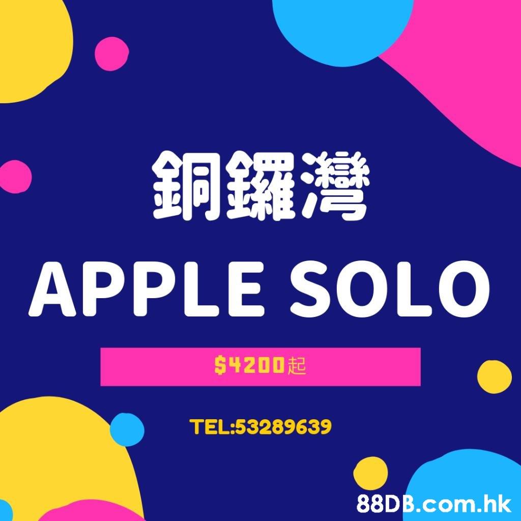 銅鑼灣 APPLE SOLO $4200起 TEL:53289639 .hk  Text,Font,Line,Graphic design
