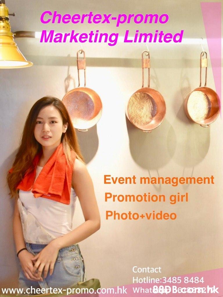 Cheertex-promo Marketing Limited Event management Promotion girl Photo+video Contact Hotline:3485 8484 www.cheertex-promo.com.hk What88DBecarmhk