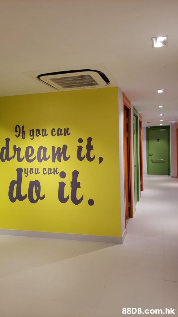 yon can dream it, de it. you can .hk  Yellow,Text,Wall,Font,Room